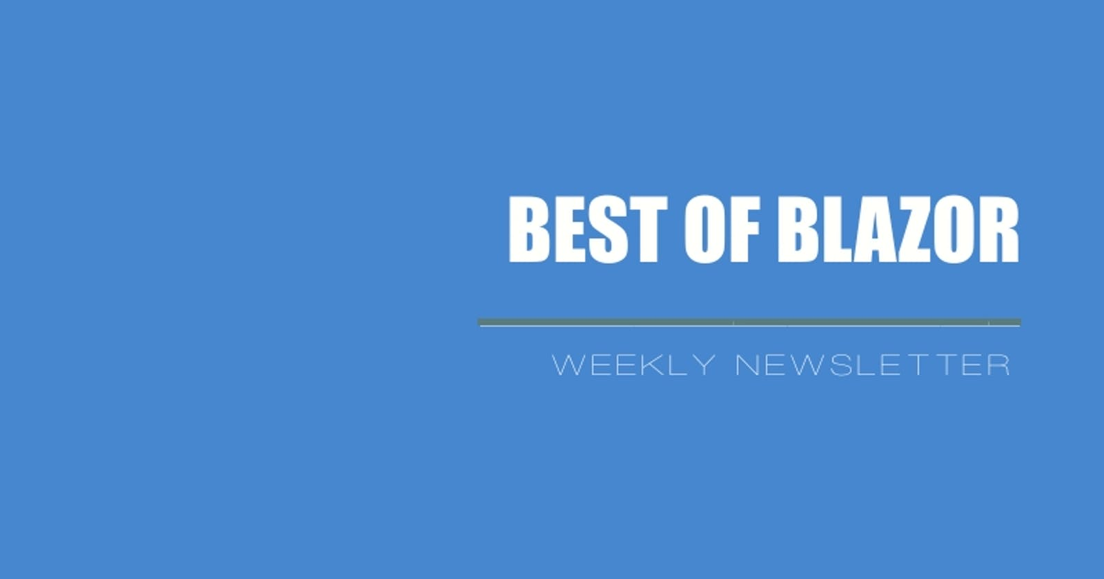 Blazor Weekly Newsletter #27