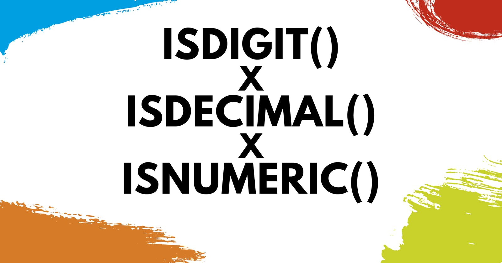 How to Choose Between isdigit(), isdecimal() and isnumeric() in Python