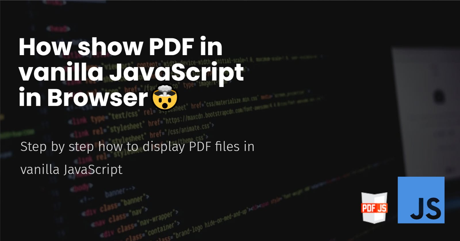 How show PDF in vanilla JavaScript in Browser🤯