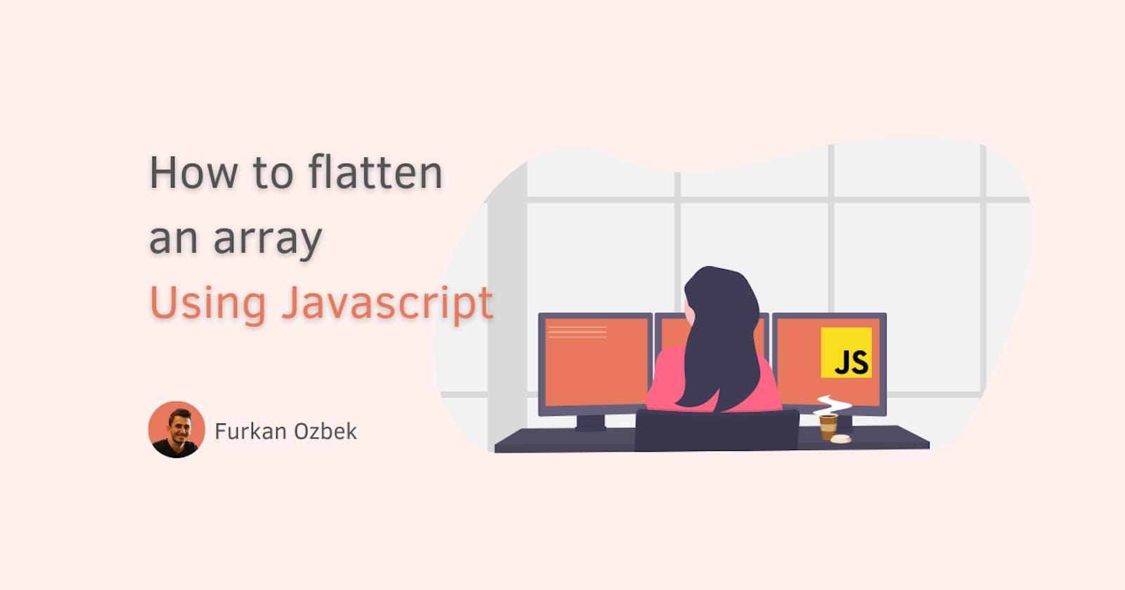 How to flatten array using Javascript