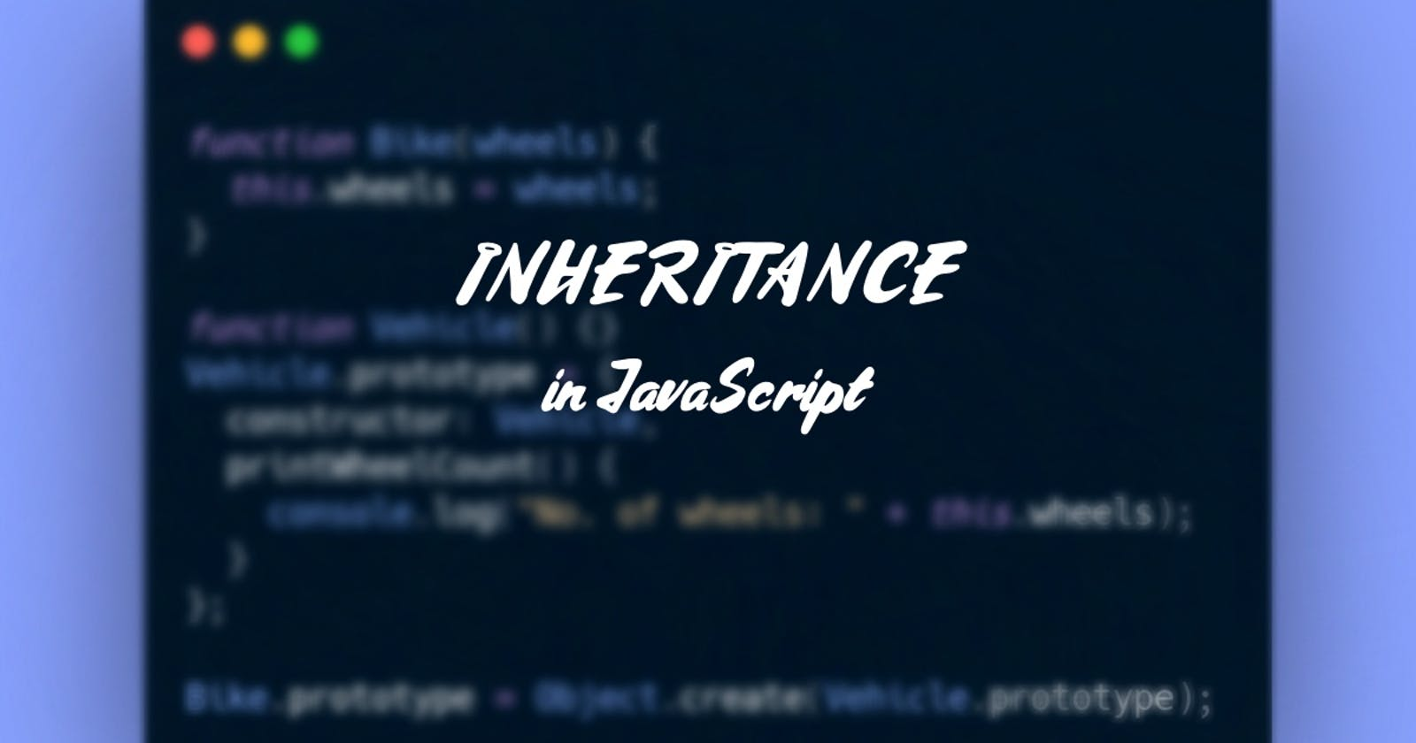Inheritance in JavaScript: A brief overview