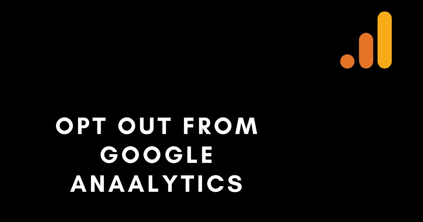 Stop Google Analytics from tracking you under 2 minutes