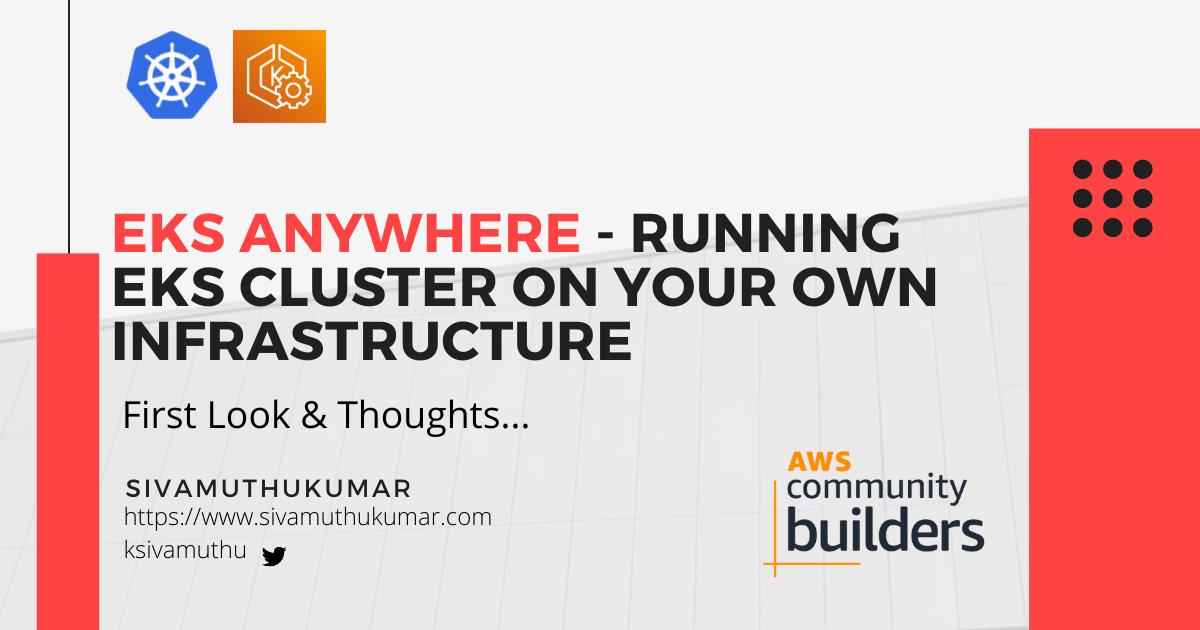 EKS Anywhere - Running EKS Cluster on your own infrastructure