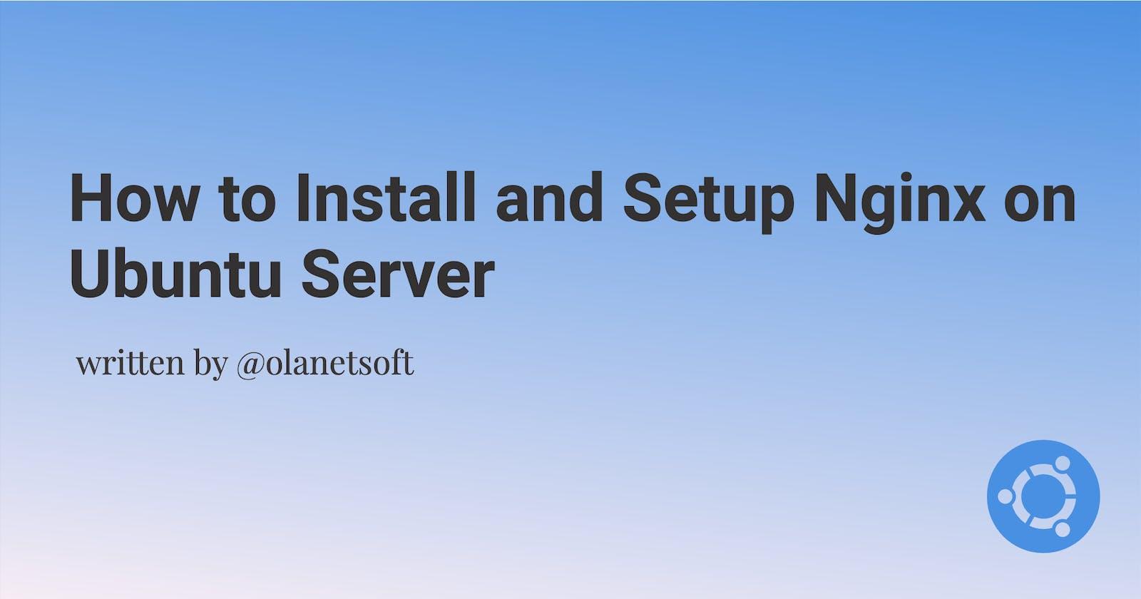 How to Install and Setup Nginx on Ubuntu Server