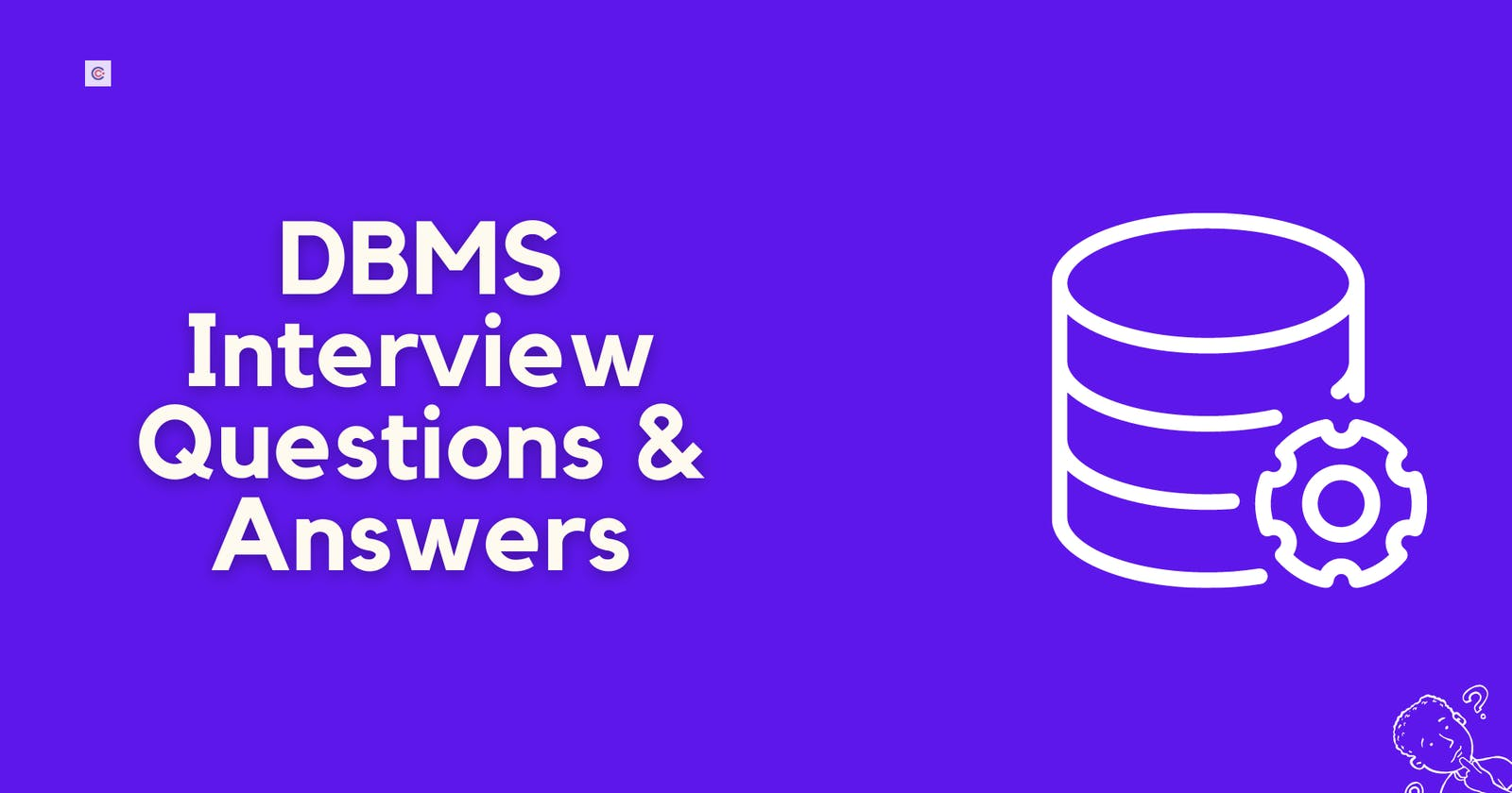 50 Best DBMS Interview Questions For Database Developers