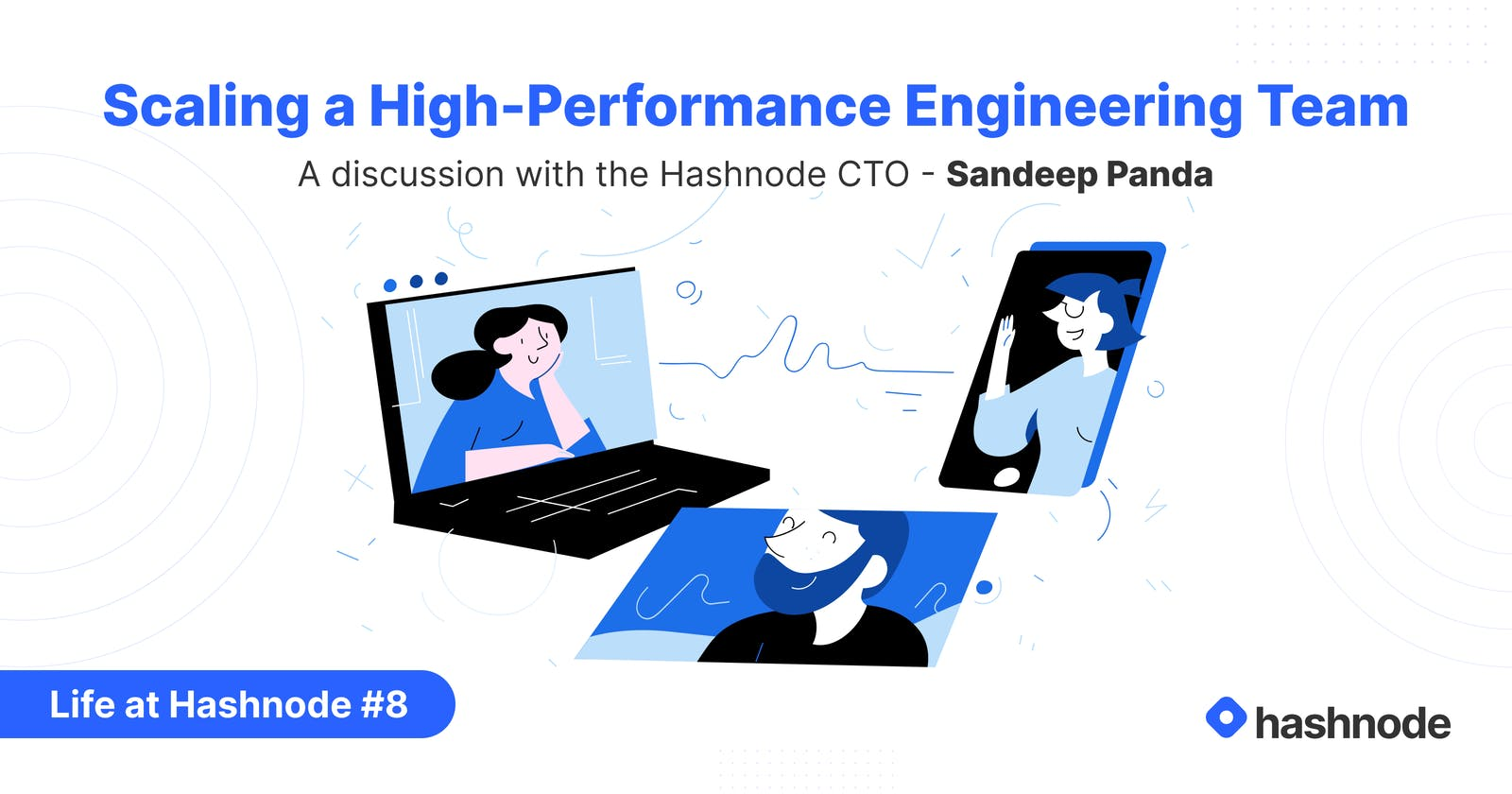 Life at Hashnode #8: How We're Scaling Up Our Engineering Team