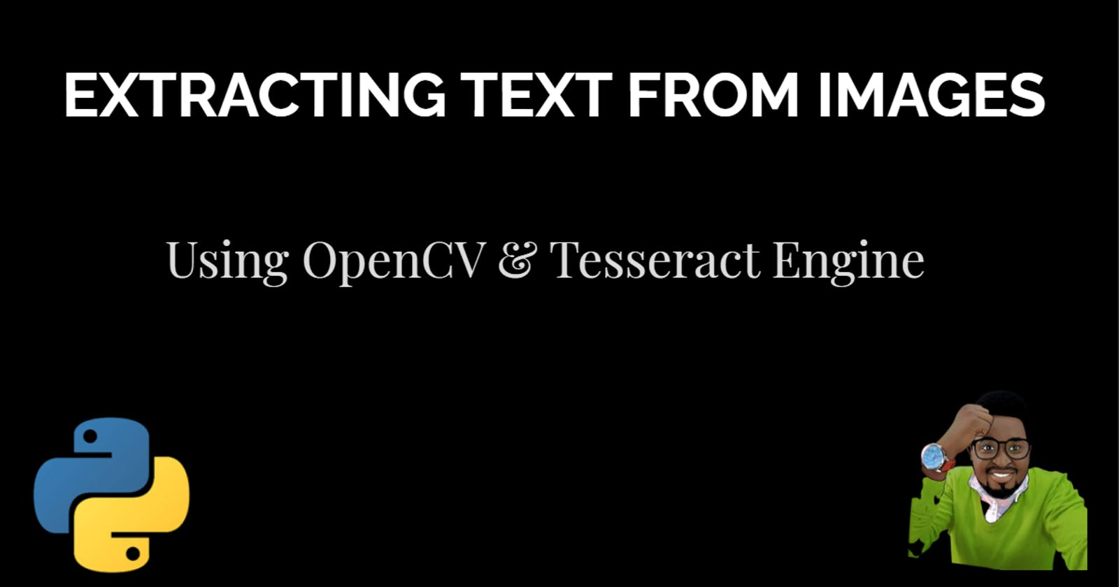 How I Extracted Text From Images With A few Lines Of Python!