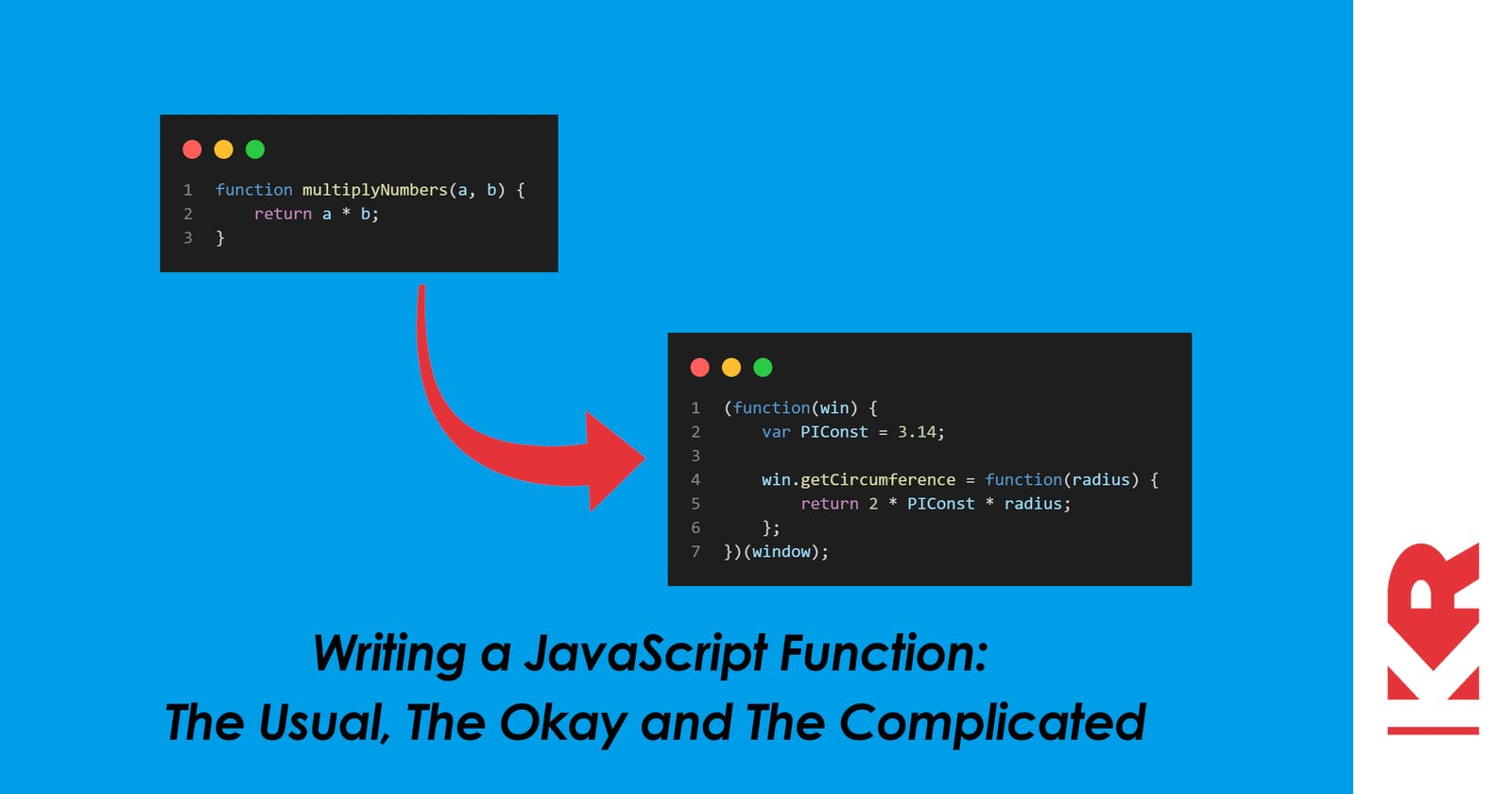 Writing a JavaScript Function: The Usual, The Okay and The Complicated