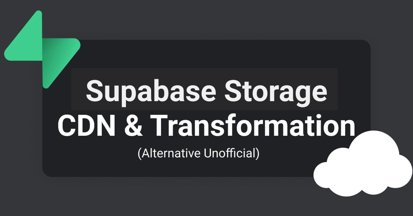 Supabase Storage CDN and Transformation with Serverless function (Unofficial)