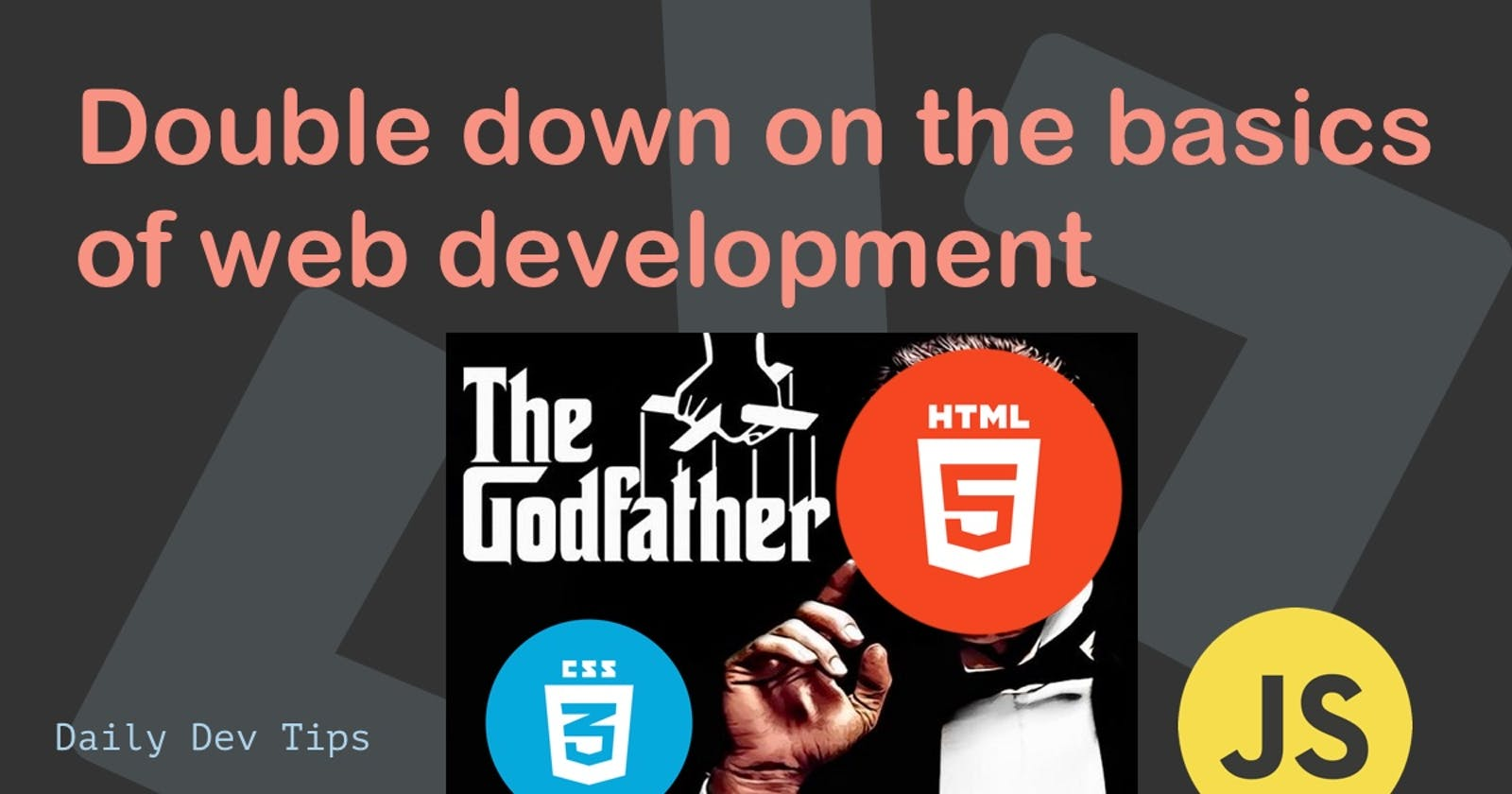 Double down on the basics of web development