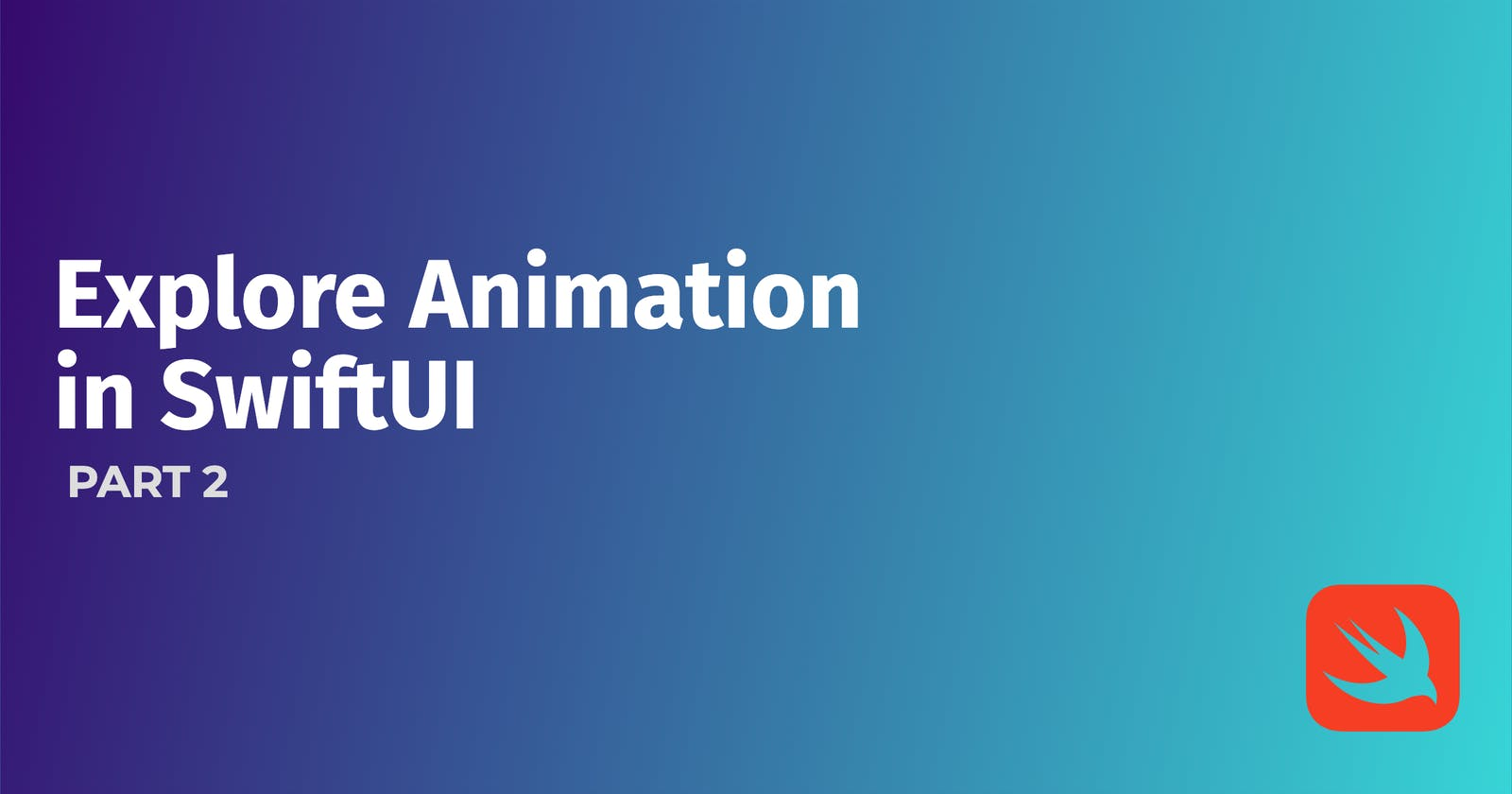 Explore Animation in SwiftUI - PART 2