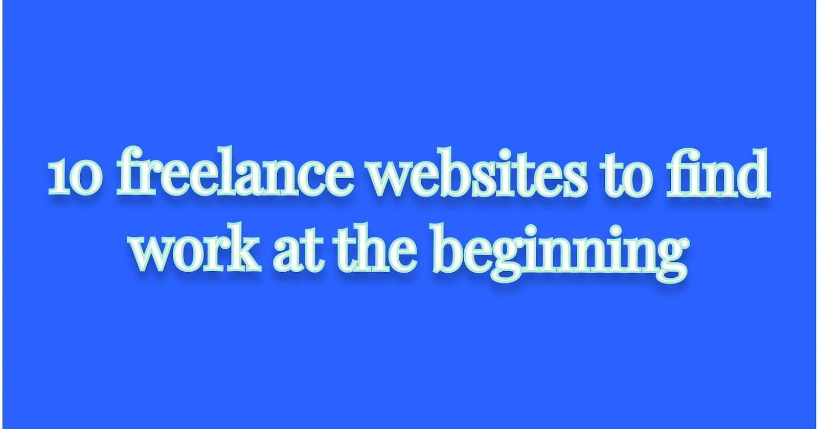 10 freelance websites to find work at the beginning