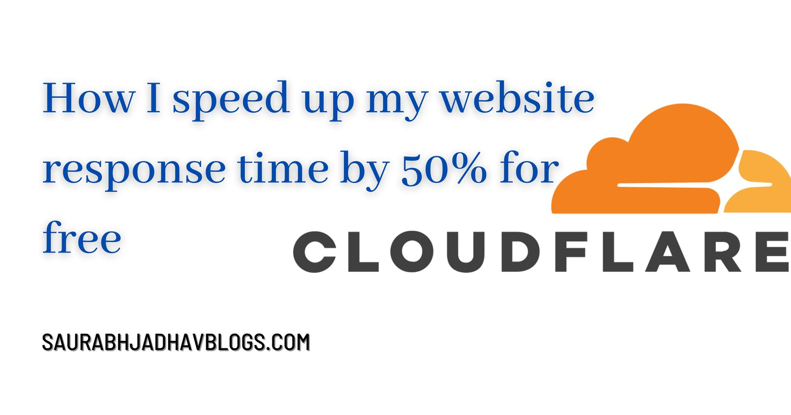 How I speed up my website response time by 50% for free (Cloudfare)