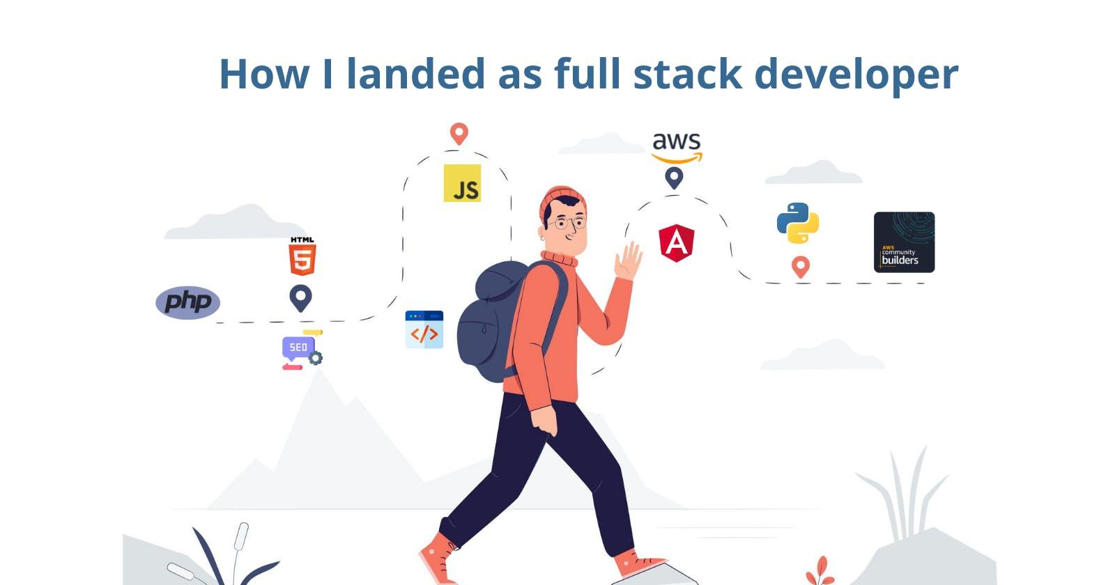 How I landed as full stack developer