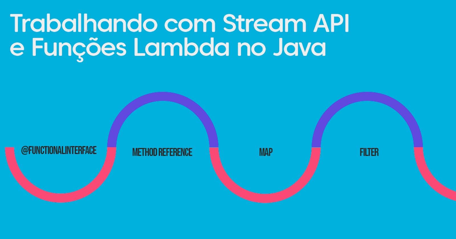 Trabalhando com Stream API e Funções Lambda no Java