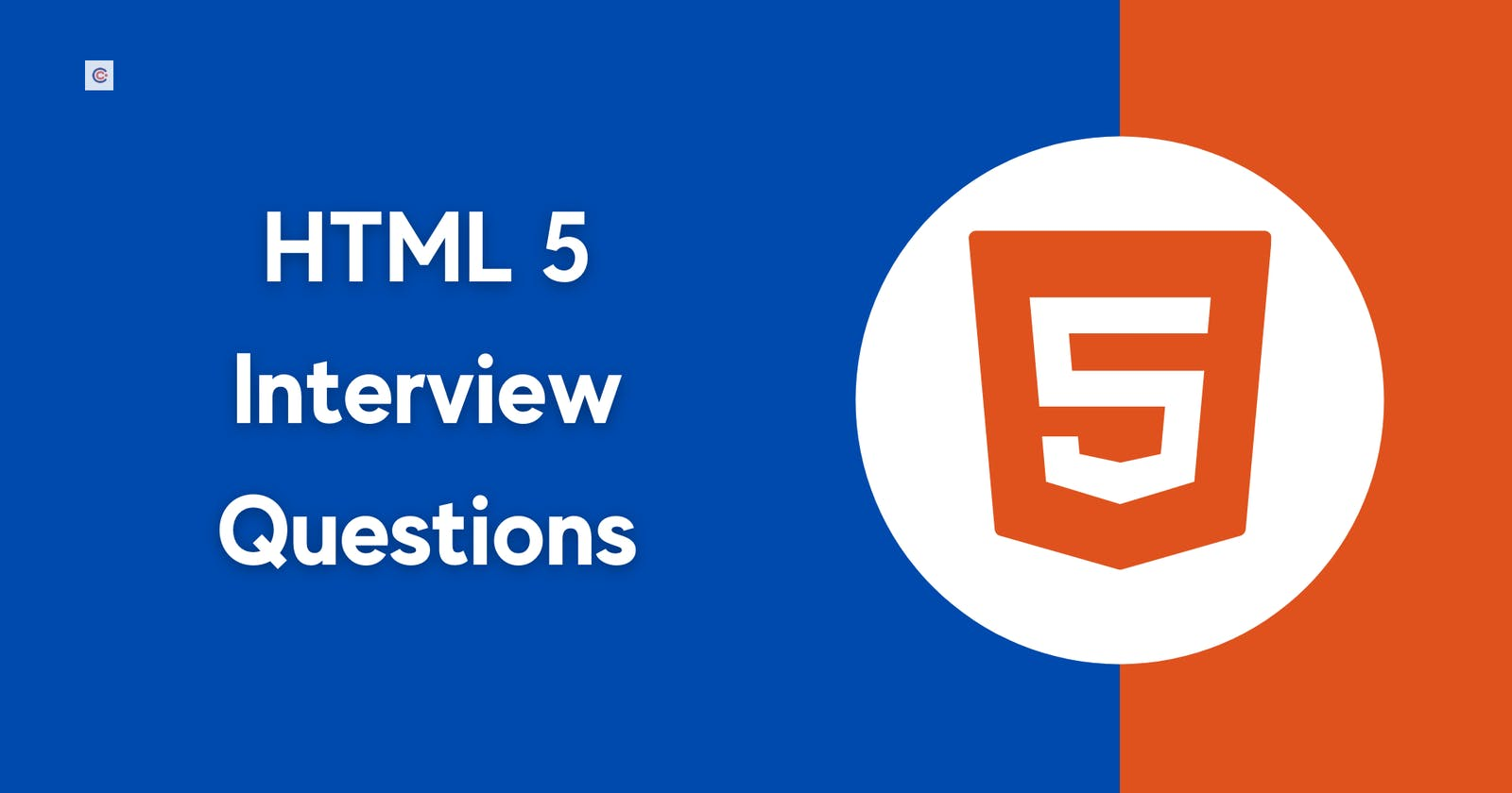 HTML 5 Interview Questions: Top 50 Questions to Help You Excel