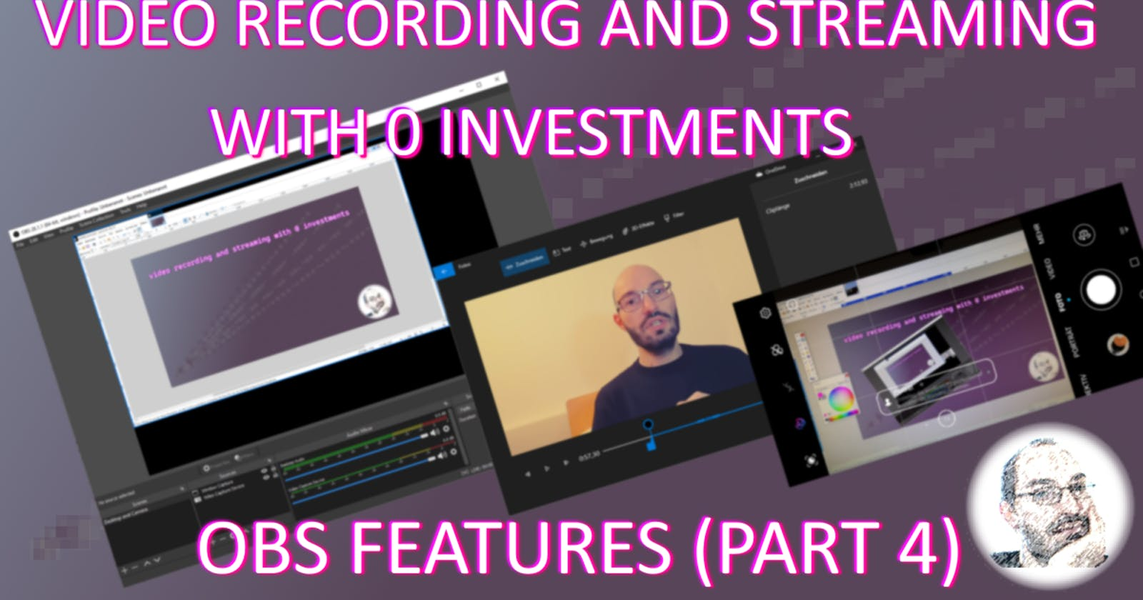 Video recording and streaming with 0 investments - OBS features