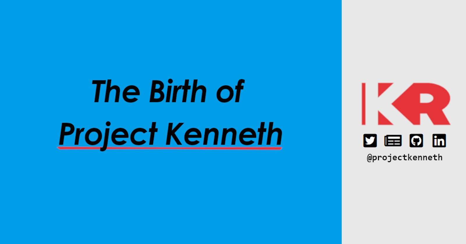The Birth of Project Kenneth