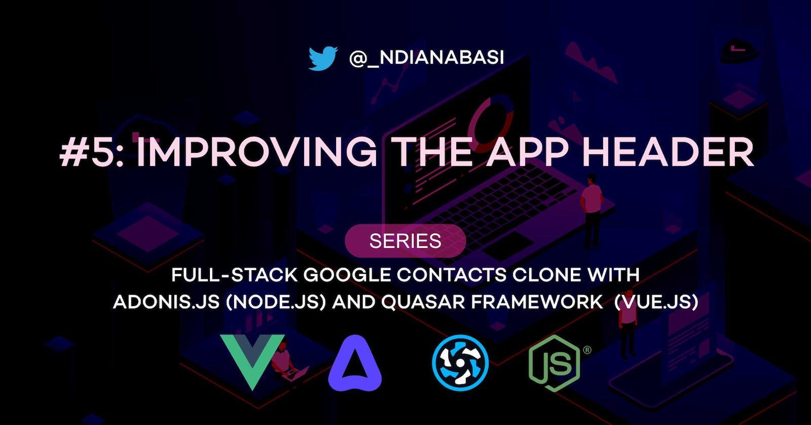 Improve The Header   Full-Stack Google Contacts Clone with Adonis.js/Node.js and Quasar (Vue.js)