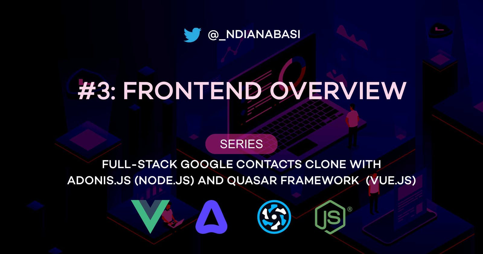 Frontend Overview | Full-Stack Google Contacts Clone with Adonis.js/Node.js and Quasar (Vue.js)
