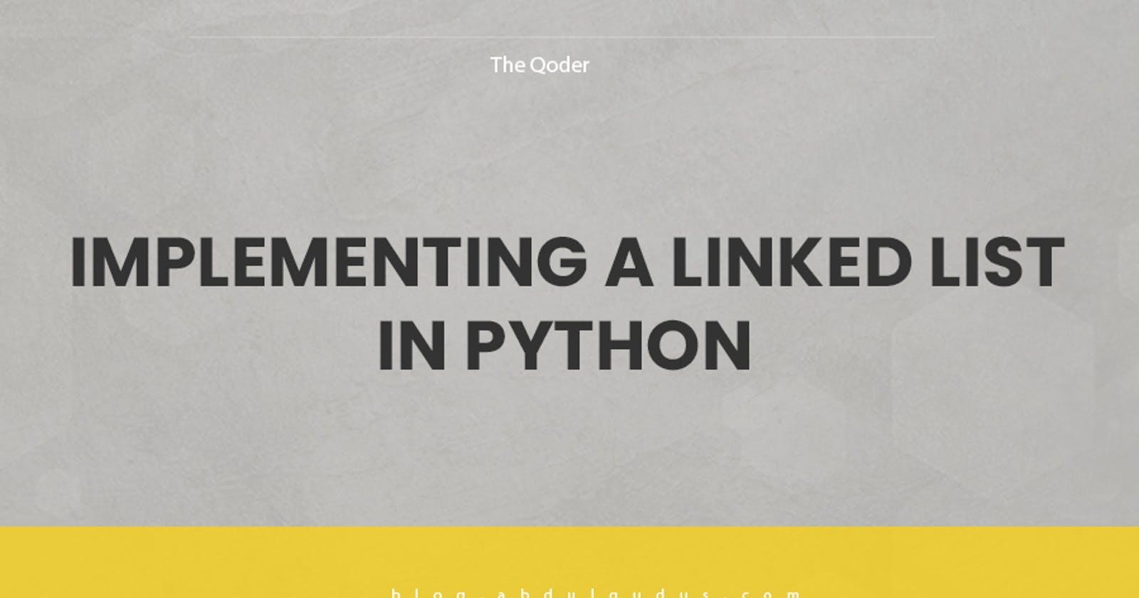 Implementing a Linked List in Python: Easy as 1,2,3.
