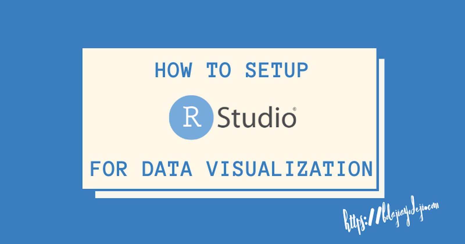 How to Setup RStudio for Data Visualization