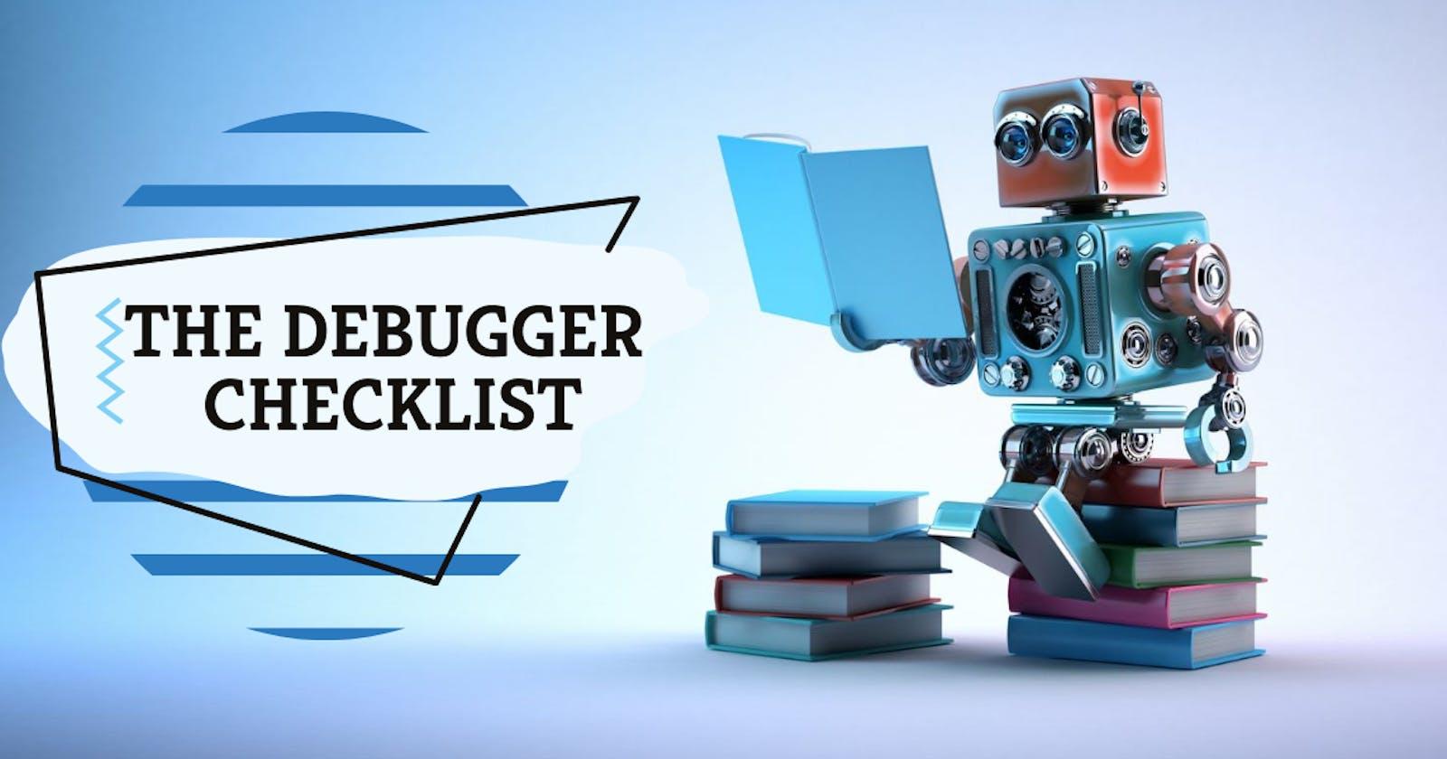 The Debugger Checklist – Part I