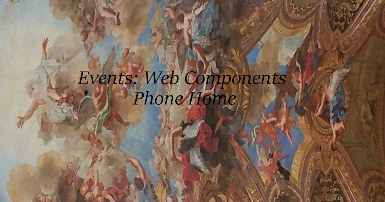 Events: Web Components Phone Home