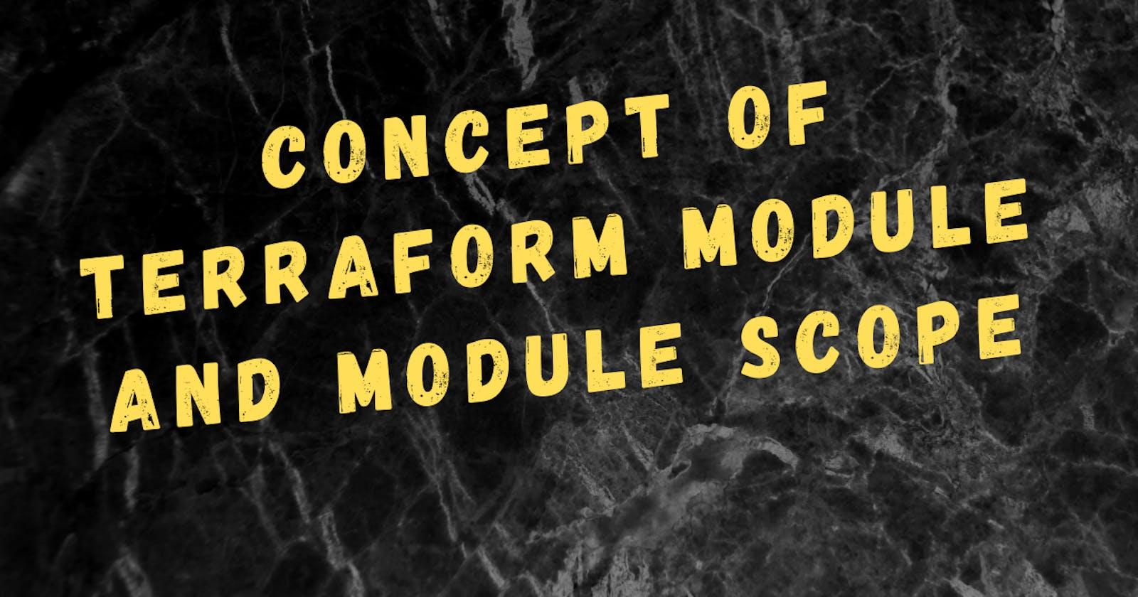 Concept of Terraform module and module scope