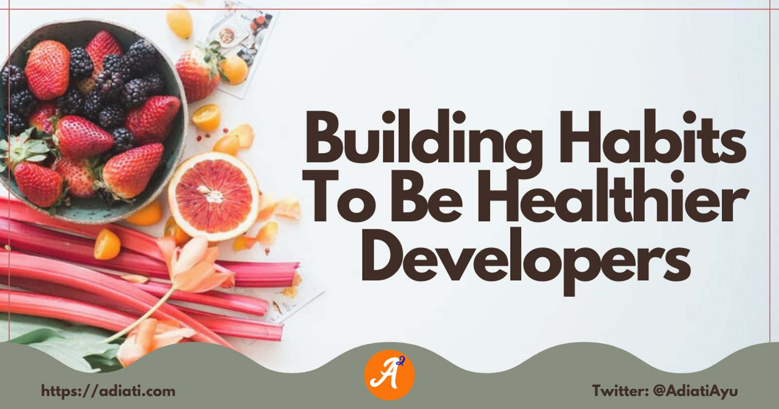 Building Habits To Be Healthier Developers