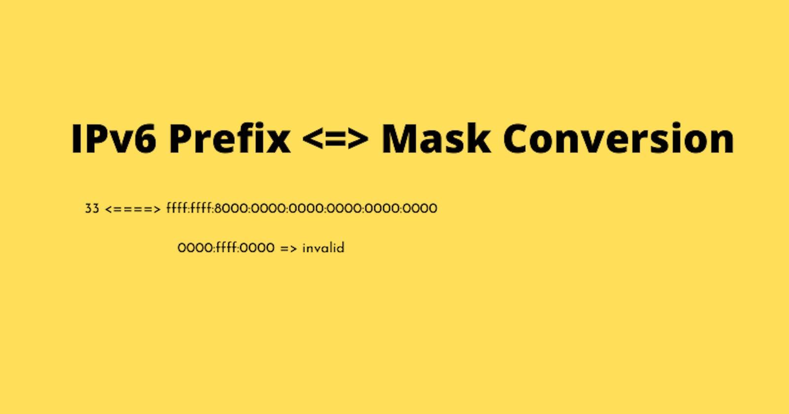 IPv6 Mask / Prefix Conversion