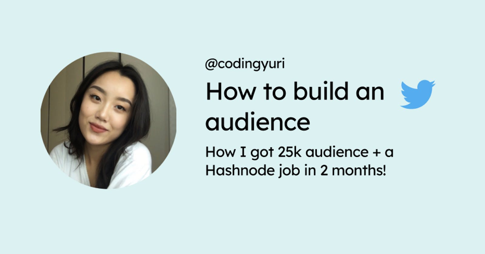 I got 25K followers & a job at Hashnode within 2 months in Tech Twitter! My advice.