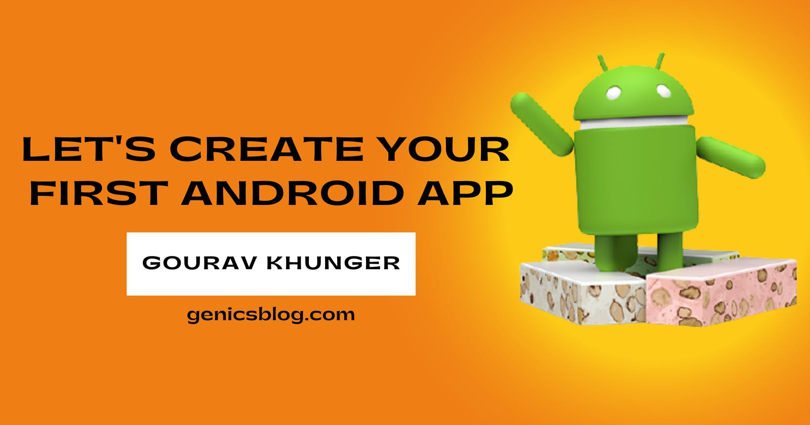 How to create your first Android app using Android Studio?