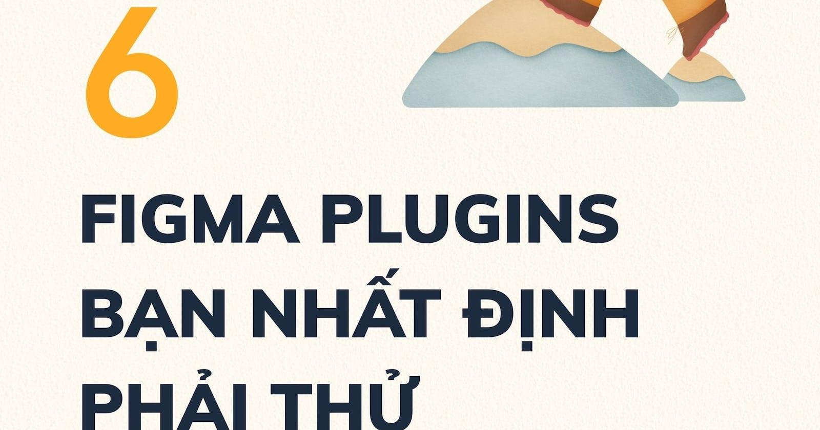 6 Figma Plugins Bạn Nhất Định Phải Thử