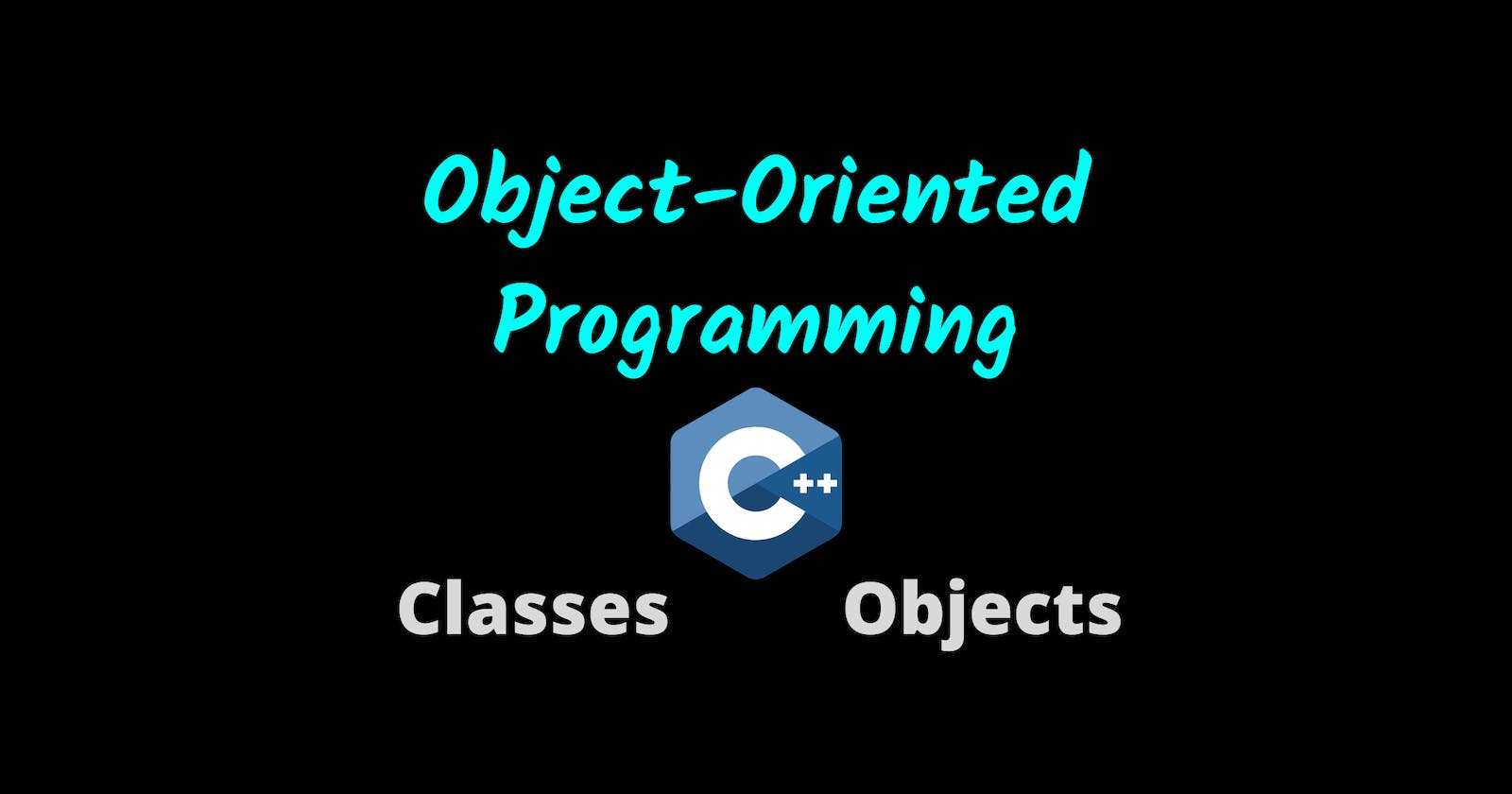 Object-Oriented Programming in C++ :  Classes and Objects