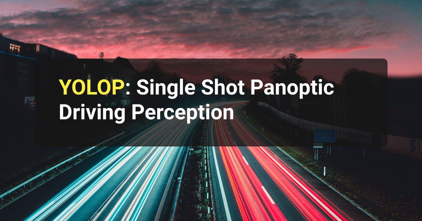 YOLOP: Single Shot Panoptic Driving Perception