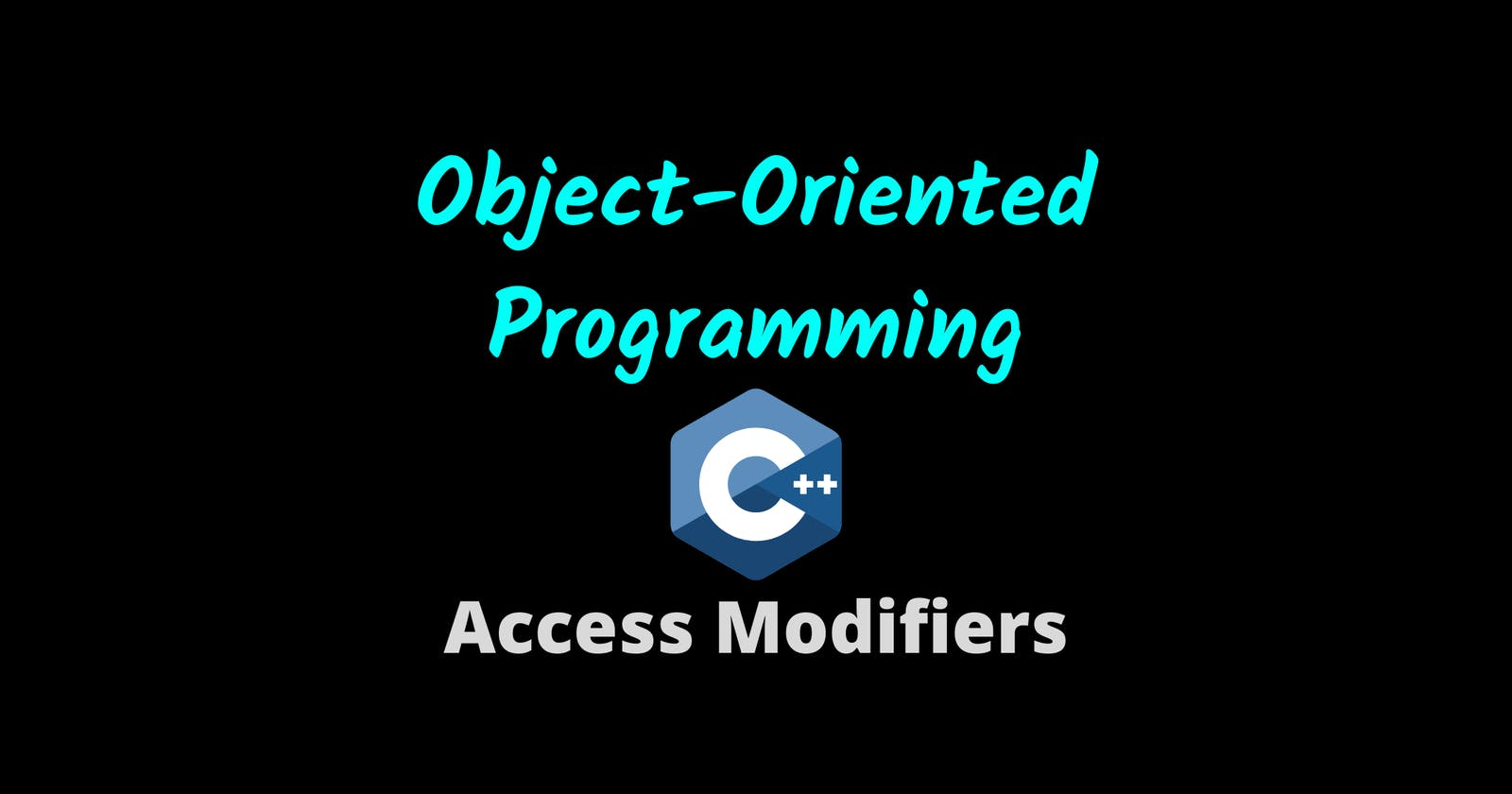 Object-Oriented Programming in C++: Access Modifiers