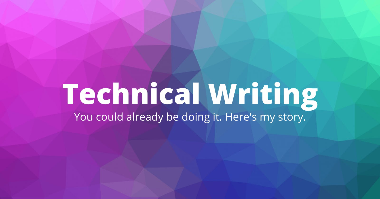 Are you already a technical writer? Here's my story.