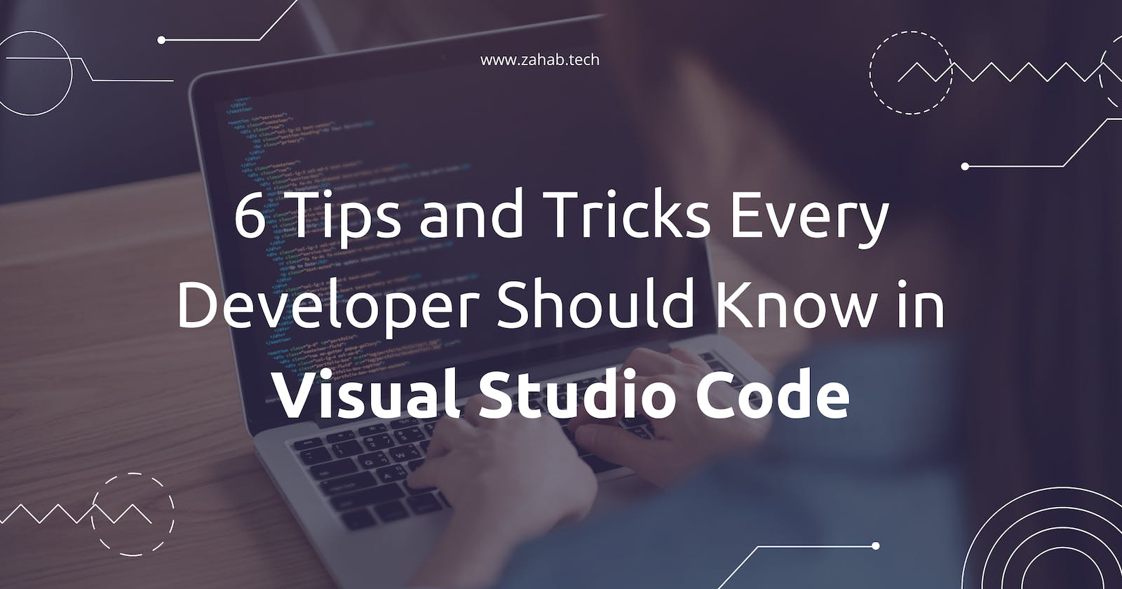 6 Tips and Tricks Every Developer Should Know in Visual Studio Code 🤩