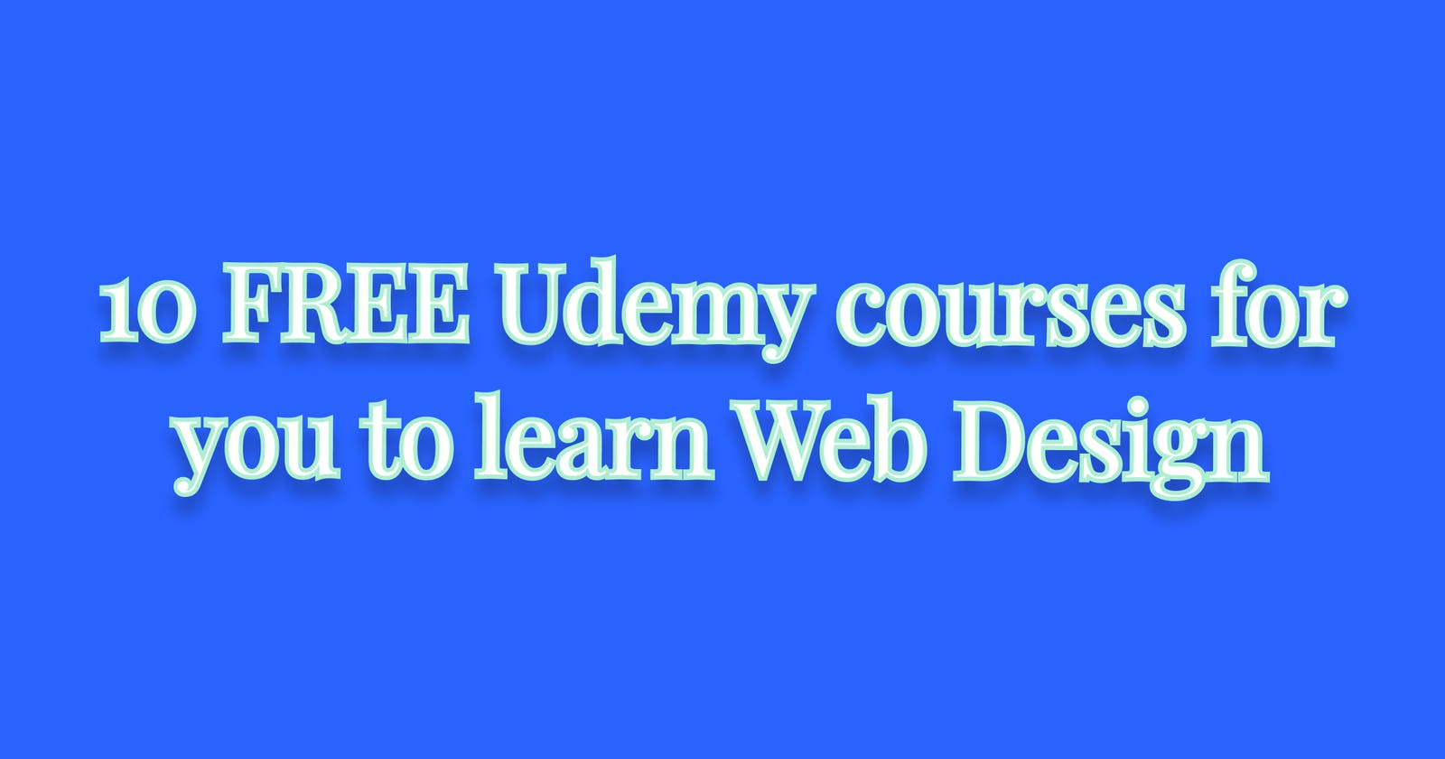 10 FREE Udemy courses for you to learn Web Design