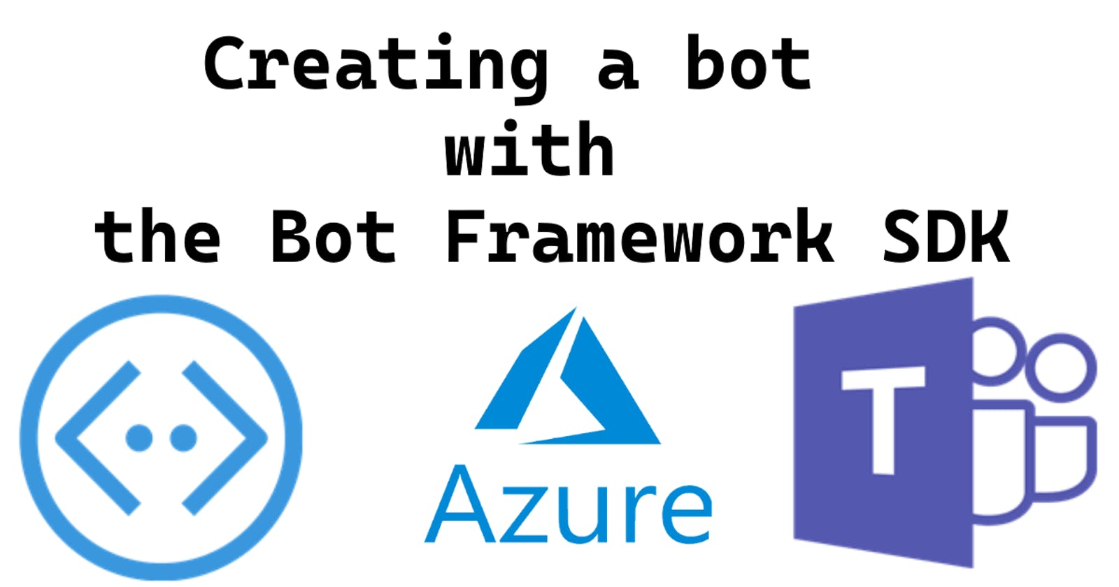 Creating a bot with the Bot Framework SDK