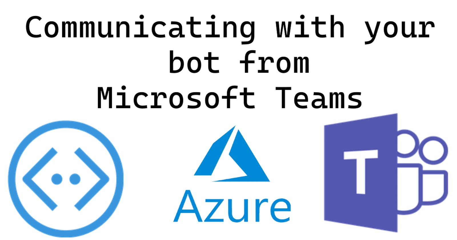 Communicating with your bot from Microsoft Teams