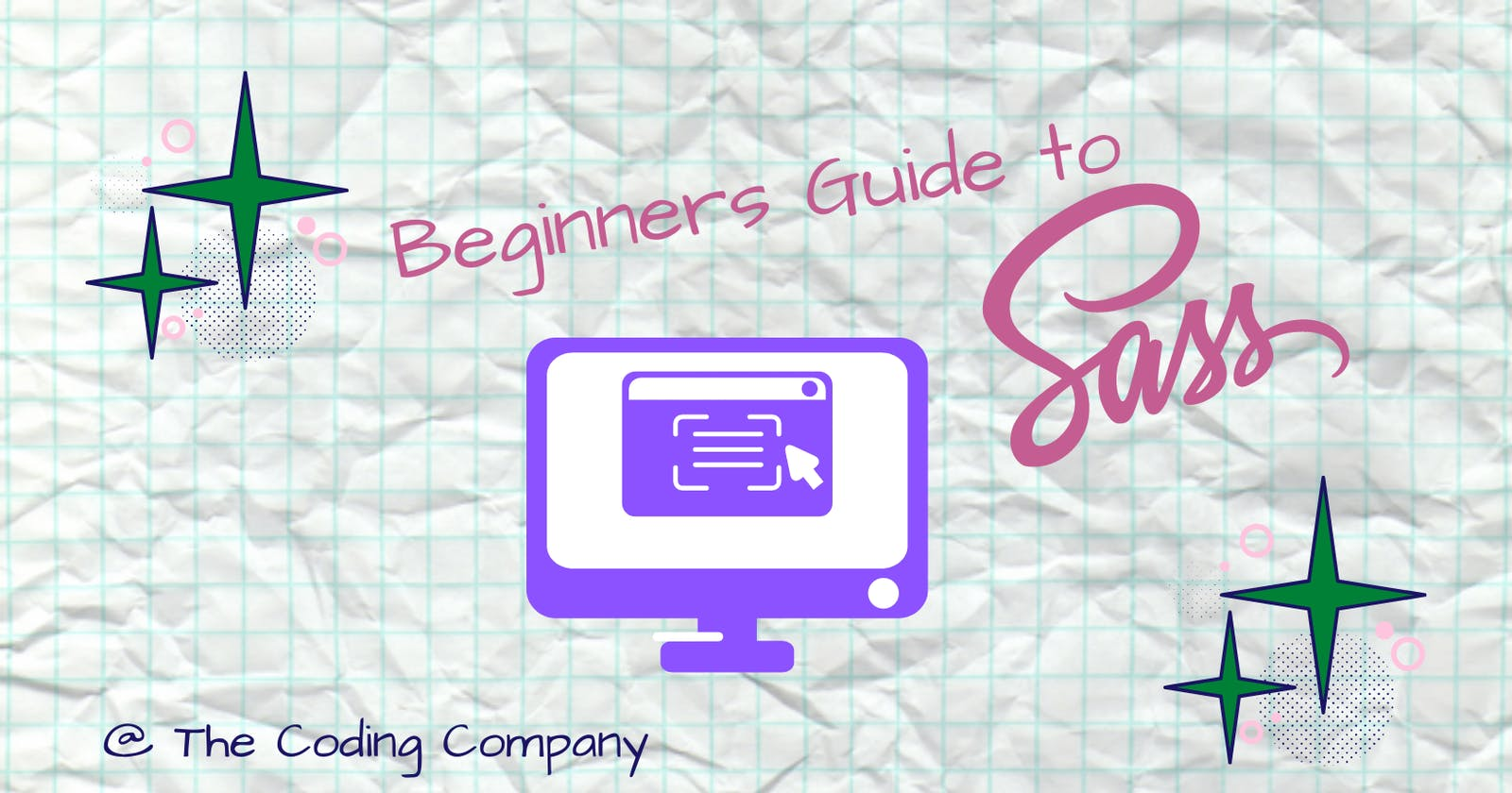 A Beginner's Complete Guide To Sass/SCSS