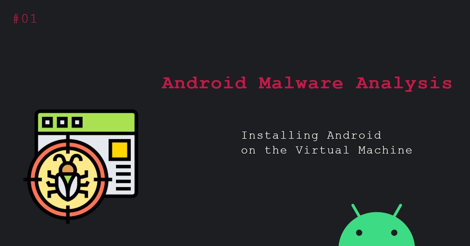 Android malware analysis: preparation