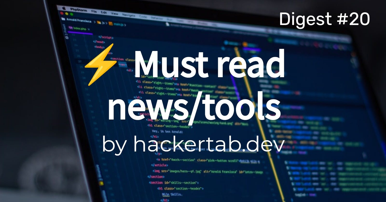 ⚡ Must read Tech news/tools of the day - Digest #20