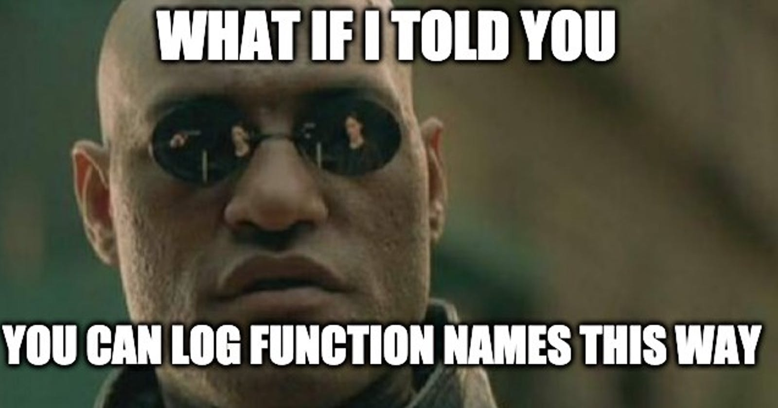 You can log function names this way