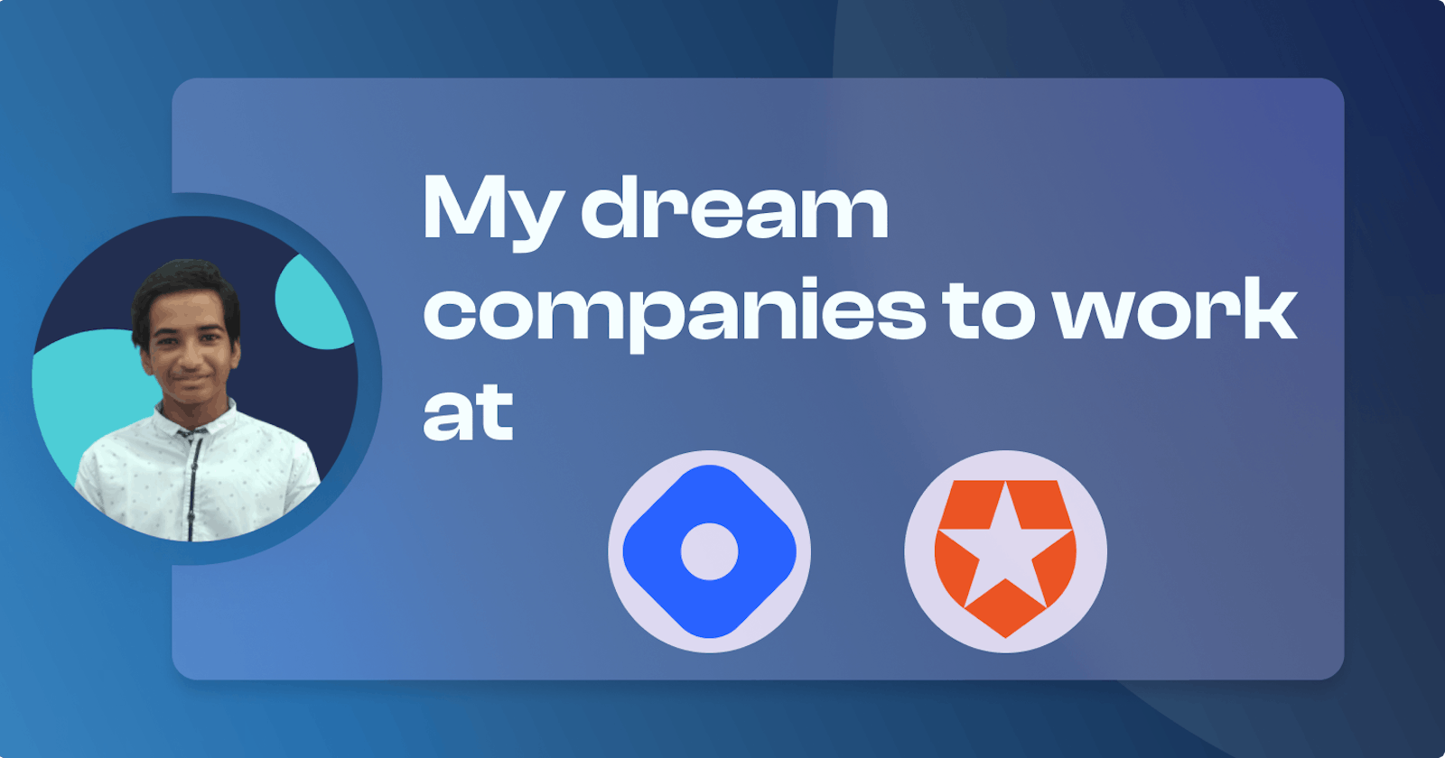 My dream companies to work at