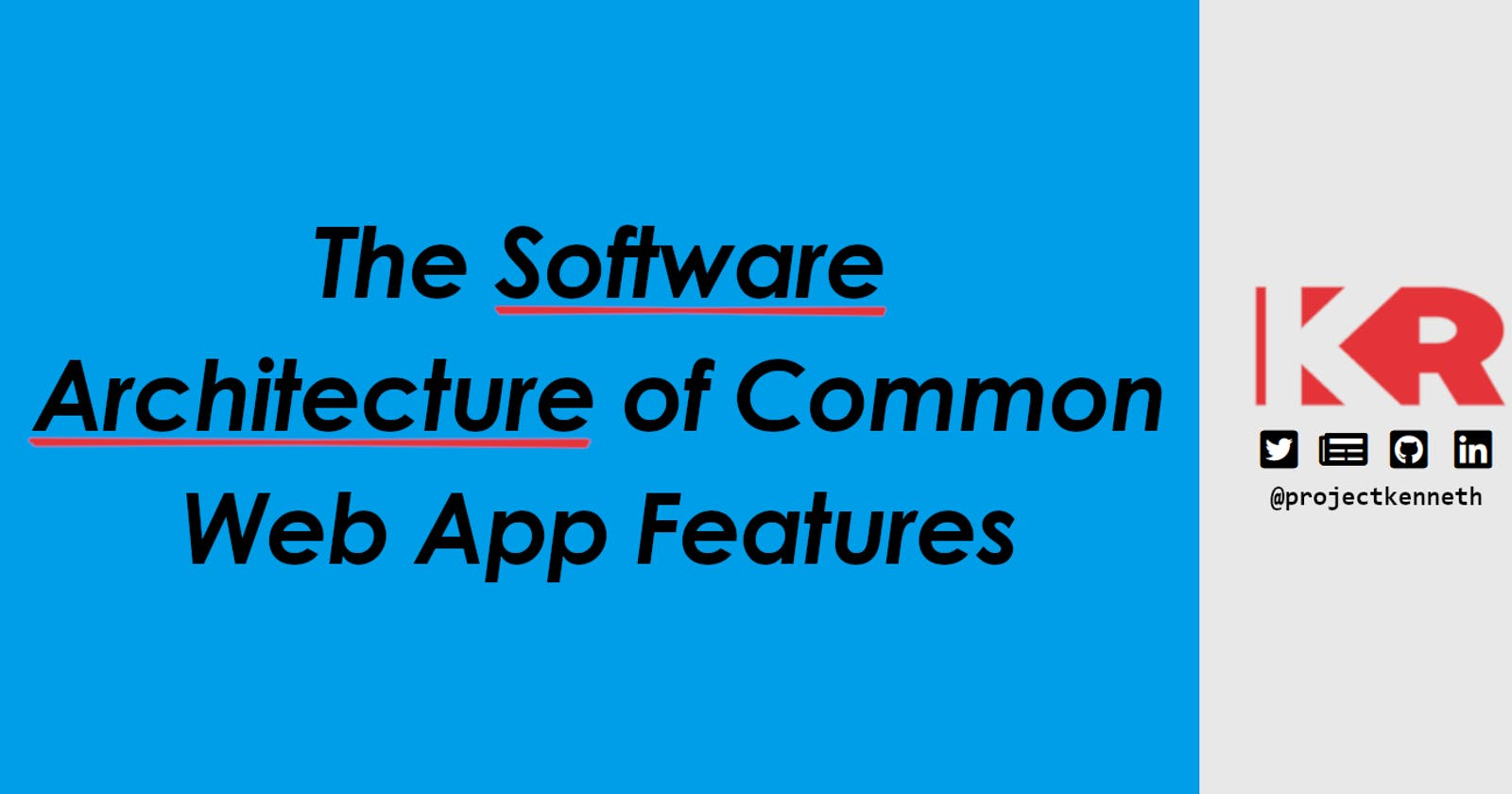 A Quick Look: The Software Architecture of Common Web App Features