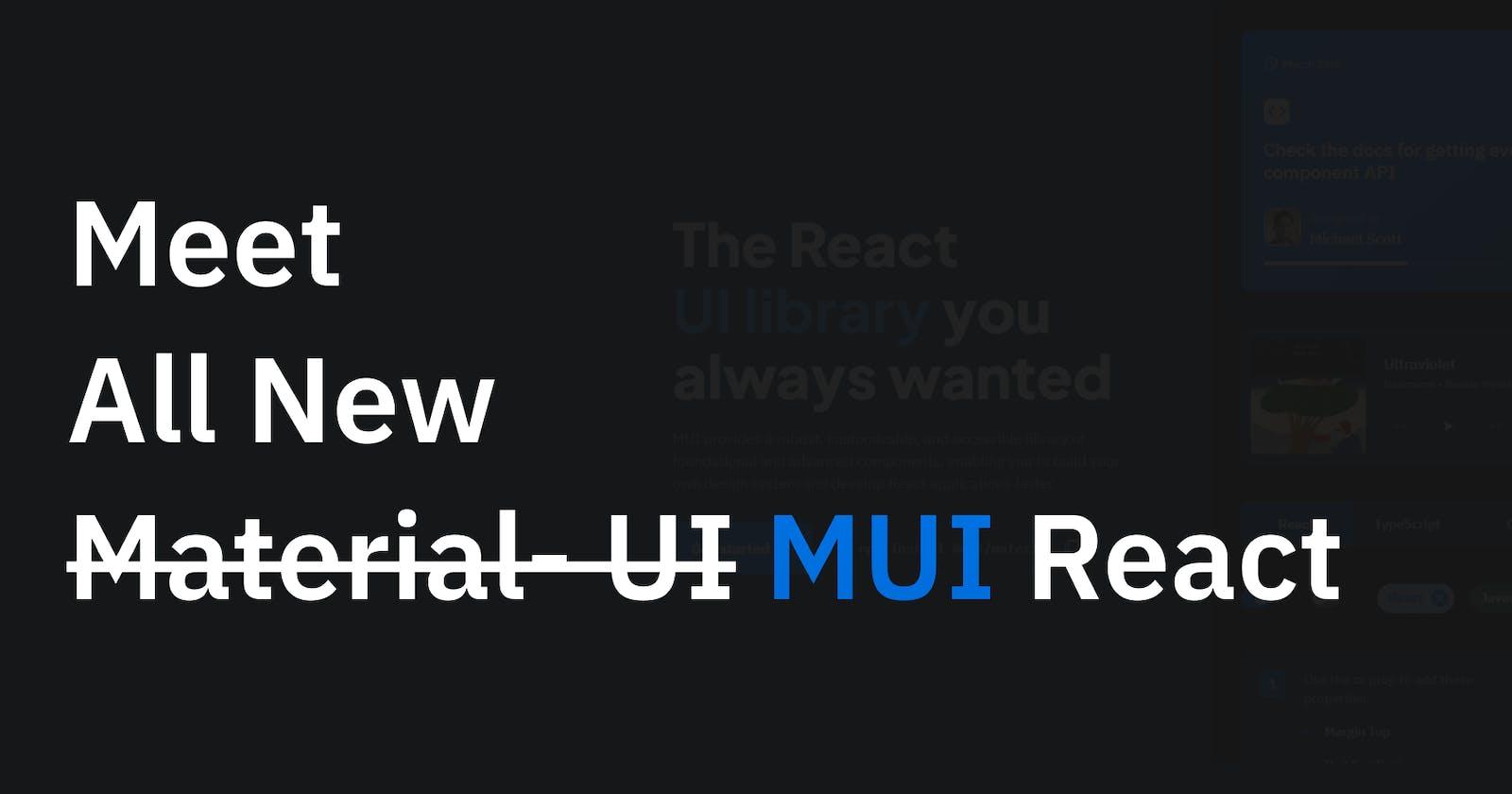 Meet all new MUI React