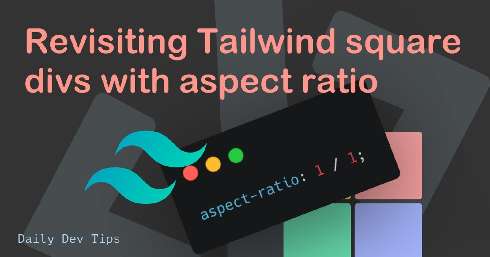 Revisiting Tailwind square divs with aspect ratio